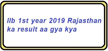 llb 1st year 2019 Rajasthan ka result aa gya kya